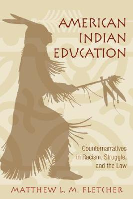 American Indian Education By Fletcher, Matthew L. M.